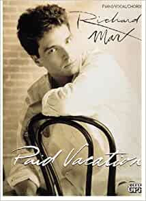 Richard Marx -- Paid Vacation: Piano/Vocal/Chords: Richard ...