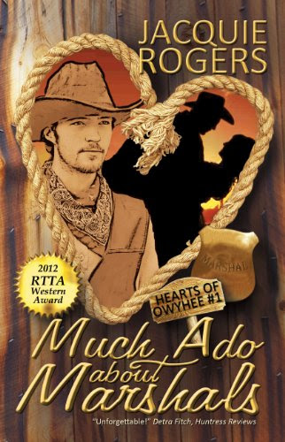 Much Ado About Marshals (Hearts of Owyhee) by Jacquie Rogers