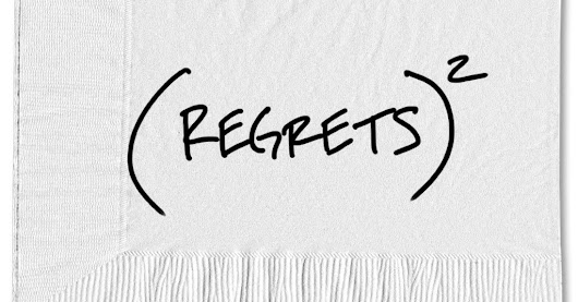 Regrets. You Have a Few. Don't Beat Yourself Up Over Them. - The New York Times