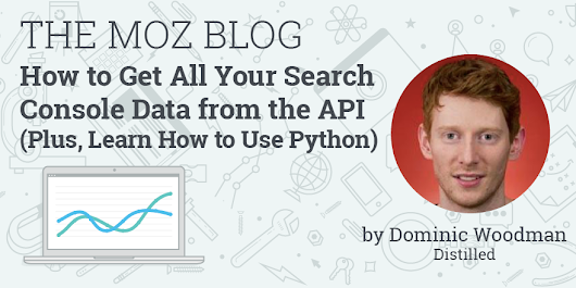 How to Get All Your Search Console Data from the API (Plus, Learn How to Use Python)