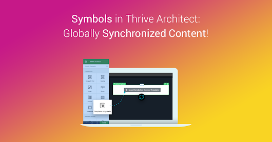 Update it Once to Change it Everywhere: The New Symbols Feature in Thrive Architect