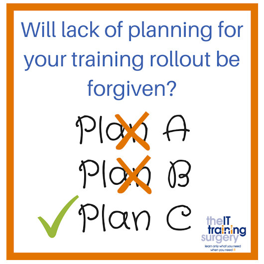 Will lack of planning for your training rollout be forgiven?