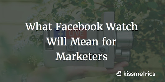 What Facebook Watch Will Mean for Marketers