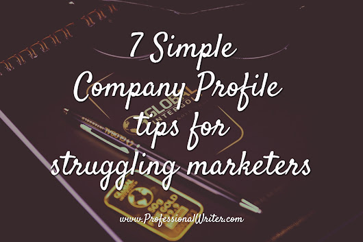 7 Simple Company Profile tips for struggling marketers - The Professional Writer