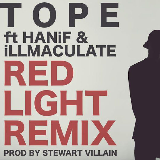 PREMIERE: TOPE - Red Light (Remix) f. HANiF & Illmaculate