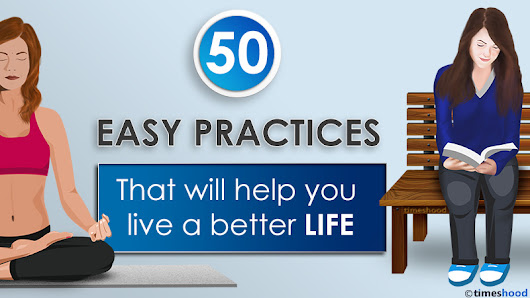 50 Easy Practices: That Will Help You to Live a Better Life [Infographic]