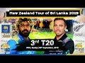 3rd T20 : New Zealand tour of Sri Lanka 2019