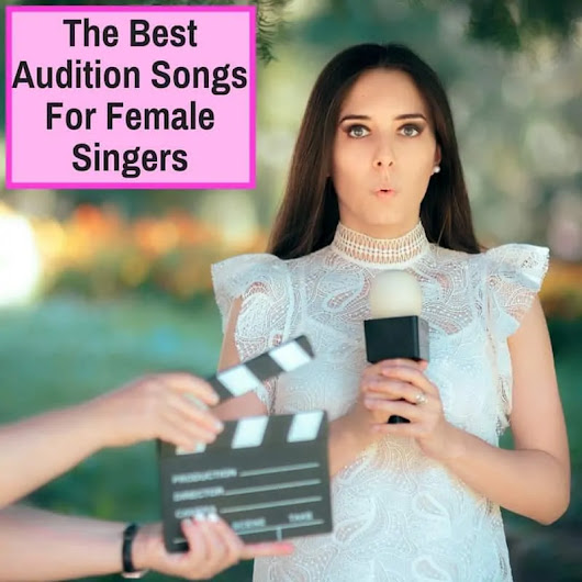 Best Audition Songs For Female Singers (And How To Pick The Right One) - Musicaroo