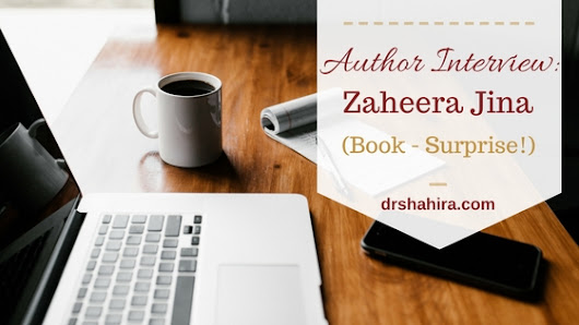 Surprise! : Author Interview with Zaheera Jina - by Shahira