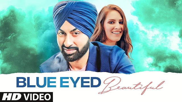 Blue Eyed Beautiful (LYRICS) Bhavneet Singh SONG LYRICS
