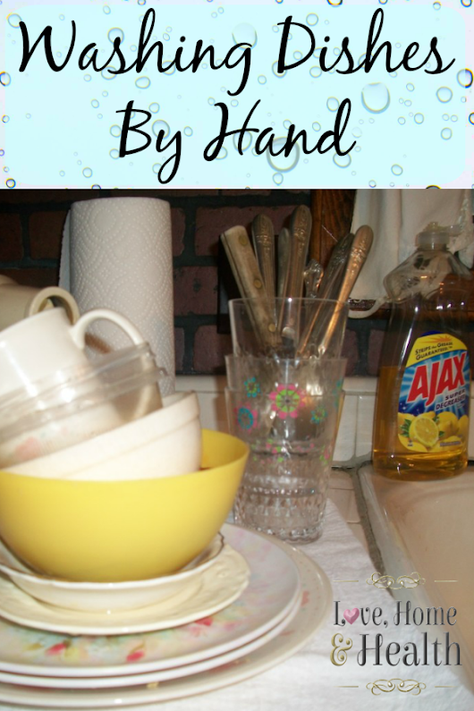 Washing Dishes By Hand - Love, Home, and Health