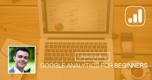 Understanding Google Analytics For Beginners | Improve Position