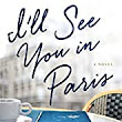 I'll See You in Paris Book Review - Arlene's Book Club