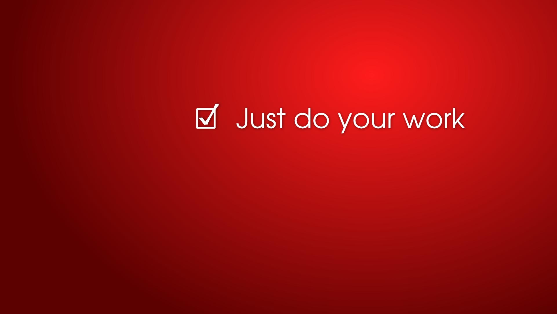 Do Your Work Wallpaper Sf Wallpaper