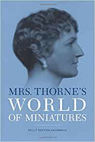 Mrs Thornes World Of Miniatures