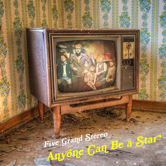 'Anyone Can Be a Star' - new single from Five Grand Stereo
