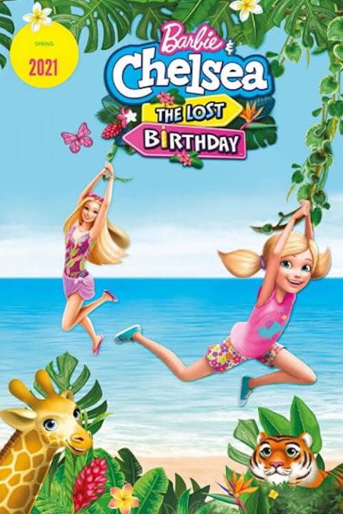 Barbie & Chelsea the Lost Birthday (2021) 480p 720p 1080p WebRip Dual Audio (Hindi+English) Full Movie