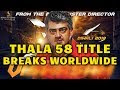 Thala Ajith Next Title Goes Viral Worldwide | Veeram, Vedalam, Vivegam, ...