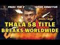 Thala Ajith Next Title Goes Viral Worldwide | Veeram, Vedalam, Vivegam, ...