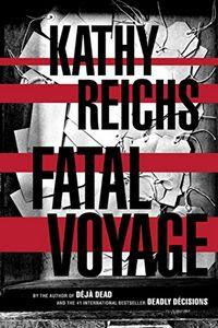 Fatal Voyage by Kathy Reichs