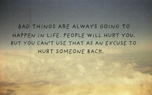 You Cant Excuse To Hurt Someone By People Quotes Quotespicturescom