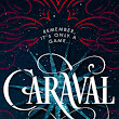 BOOK REVIEW: Caraval (Caraval #1) by Stephanie Garber