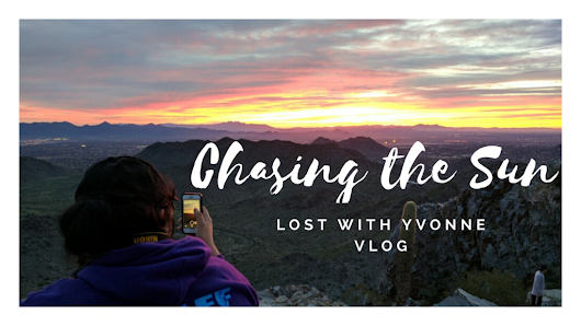 Chasing the sun to Squaw Peak in AZ - Lost with Yvonne