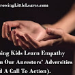 Learning Empathy From Our Ancestors' Adversities