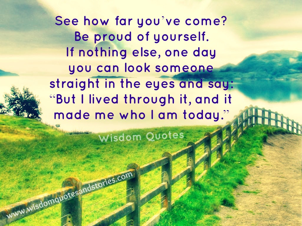 See How Far You Have Come Wisdom Quotes Stories