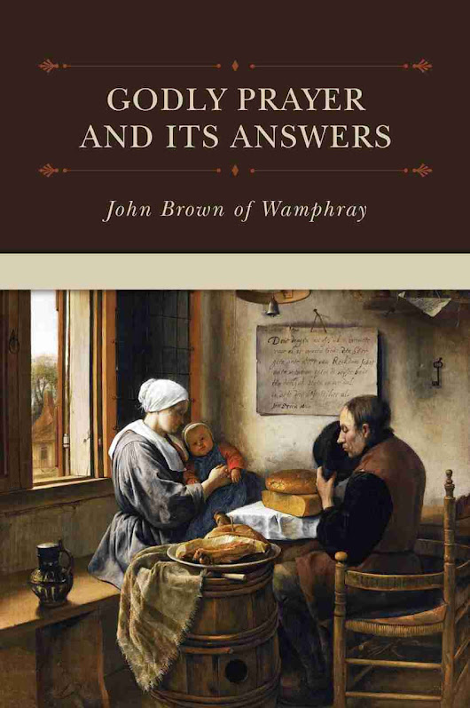 Godly Prayers and It's Answers by John Brown of Wamphray