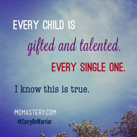 Every Child is Gifted & Talented. Every Single One.