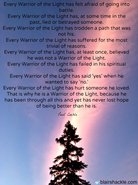Being A Warrior Of Light Means Blair Shackle