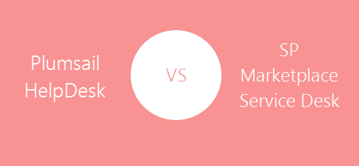 Plumsail HelpDesk vs. SP Marketplace Customer Service for SharePoint Online in Office 365