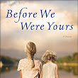 Before We Were Yours by Lisa Wingate - A Book Review