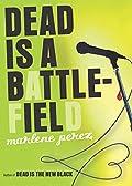 Dead is a Battlefield by Marlene Perez
