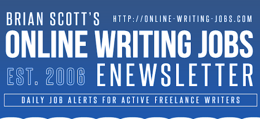 Brian Scott's Online Writing Jobs eNewsletter - Thursday, June 29, 2017