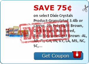 Save 75¢  on select Dixie Crystals Product-Granulated 3.4lb or Larger, 1lb Box, 2lb Box, 2lb Poly Light Brown, Dark Brown, Powdered, Redi-Measure Light Brown