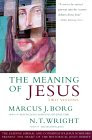 The Meaning of Jesus: Two Visions: Buy at amazon.com!