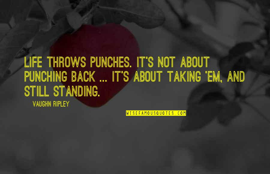 Life Throws You Punches Quotes Top 15 Famous Quotes About Life
