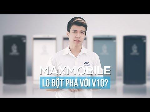 LG V10 sự lựa chọn không thể tốt hơn