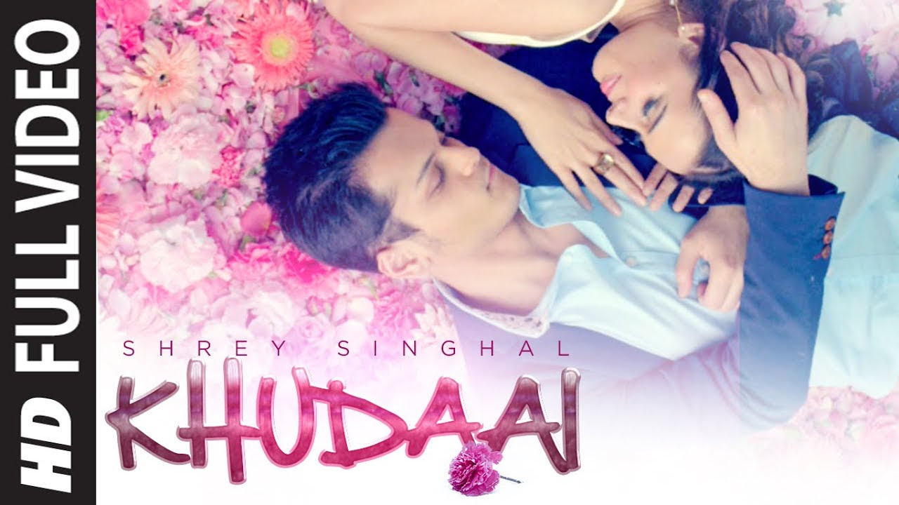 KHUDAAI SONG LYRICS & VIDEO | SHREY SINGHAL | LATEST SONG 2015