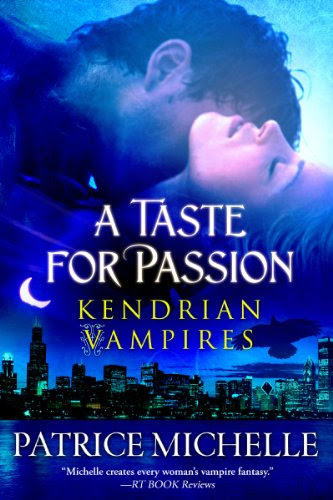 A Taste for Passion, Vampire Romance (Kendrian Vampires, Book #1) by Patrice Michelle