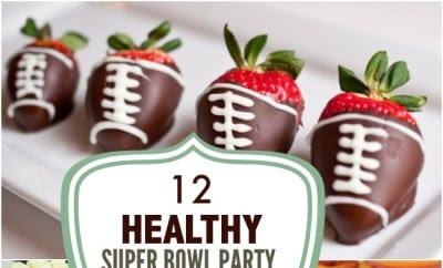 12 Healthy Super Bowl Party Food Ideas