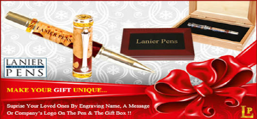 Lanier Pens: Custom Made to Suit Your Unique Needs