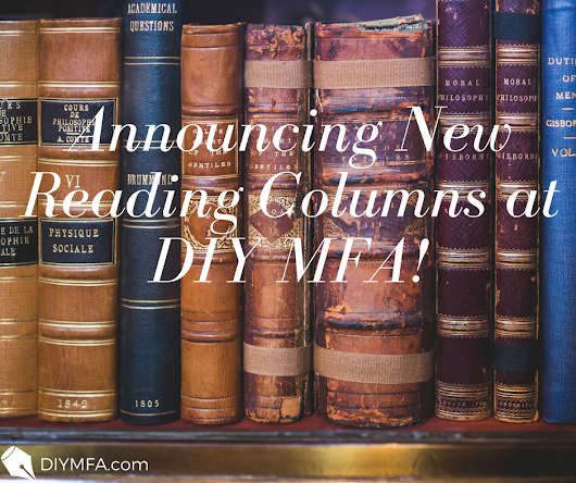 Announcing New Reading Columns at DIY MFA! - DIY MFA