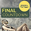 'Final Countdown': Episode 1 - 'The Trigger' (The Final Countdown Series) - Kindle edition by Jason Rosette, William Grabowski. Literature & Fiction Kindle eBooks @ Amazon.com.