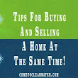Tips For Buying and Selling A Home At The Same Time!