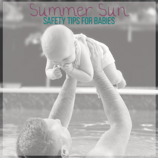 Essential Summer Sun Safety Tips for Babies