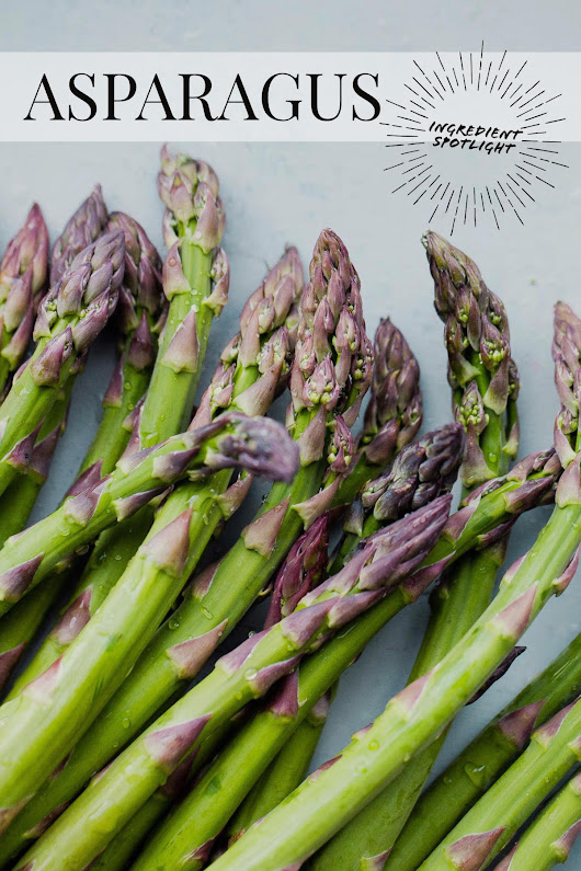 Ingredient Spotlight: Asparagus - A Beautiful Plate