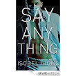 Amazon.com: Say Anything (Life or Death Series) eBook: Isobel Irons: Kindle Store
